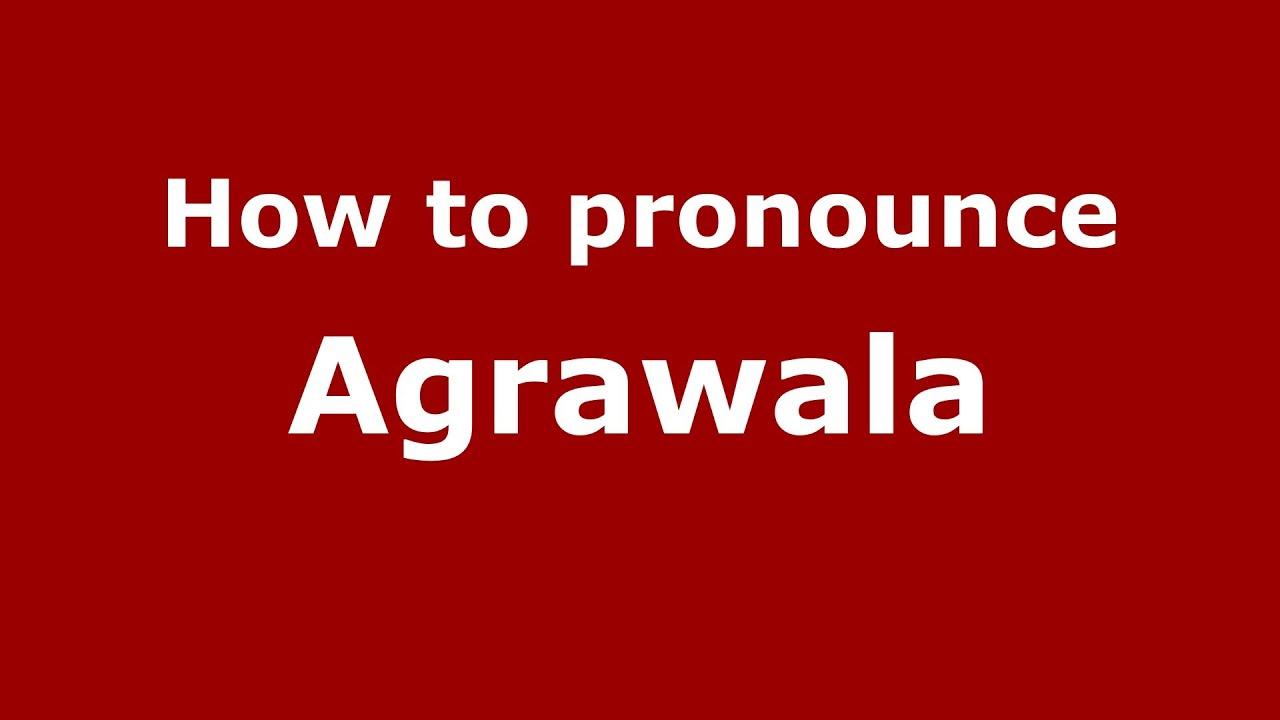 Agrawala how to say or pronounce agrawala - pronouncenames