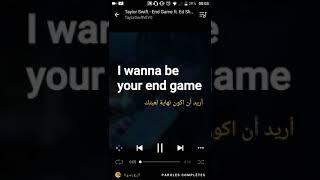 Taylor swift - end game ft ed Sheeran مترجمة عربية