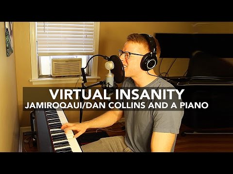 """Virtual Insanity"" (Jamiroaquai Cover)– Dan Collins and a Piano"