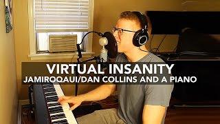 """Virtual Insanity"" (Jamiroaquai Cover)– Dan Collins and a Piano"