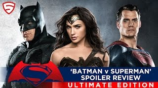 Batman v Superman: Dawn of Justice - Ultimate Edition Review (Spoilers)