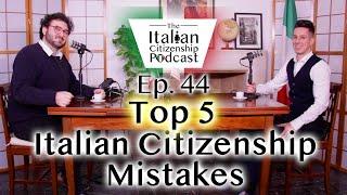 Top 5 Italian Citizenship Mistakes