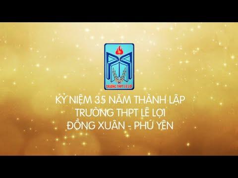 KỶ NIỆM 35 NĂM THÀNH LẬP TRƯỜNG THPT LÊ LỢI ( FULL HD )