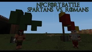 [MINECRAFT] NPC Fort Battle- 100 Spartans VS. 100 Romans