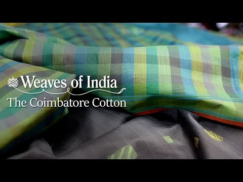 Weaves of India Ep 2: Coimbatore's Famed Cotton