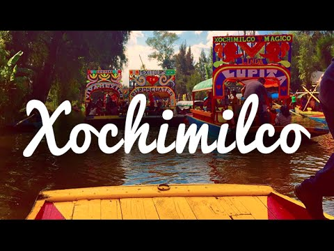 Mexico Travel: The Canals of Xochimilco
