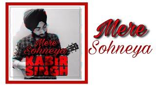 Mere Sohneya - Acoustic Cover | Kabir Singh | Jaspreen Singh Kathpal | Shahid Kapoor | 2019
