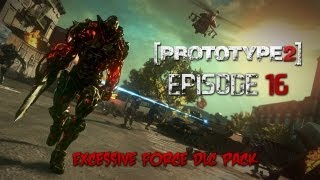 Prototype 2 - Episode 16 - Excessive Force DLC Pack