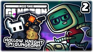 HOLLOW KNIGHT MEETS GUNGEON!! | Part 2 | Let's Play Enter the Gungeon: Mod the Gungeon