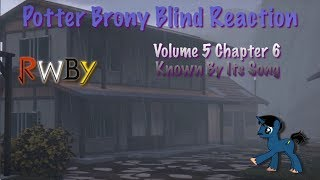 PotterBrony Blind Reaction RWBY Volume 5 Chapter 6 Known By Its Song