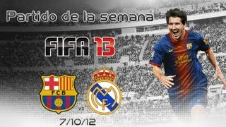 FIFA 13 Partido de la Semana | Barcelona Vs R.Madrid