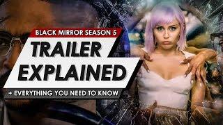 Black Mirror: Netflix: Season 5 Trailer Explained Breakdown | Everything You Need To Know
