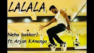 La La La | Neha Kakkar | Arjun Kanungo | Barath Gowda | Dance Choreography | Cover | LaLaLa song