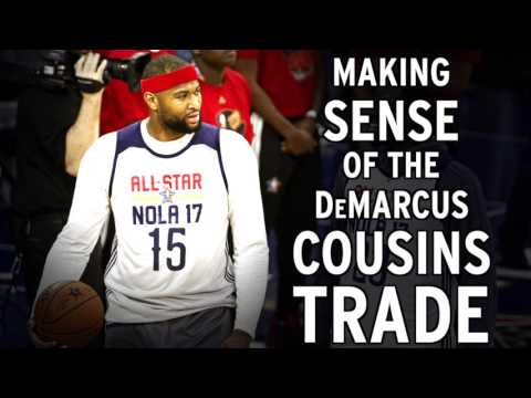 Making Sense Of The DeMarcus Cousins Trade