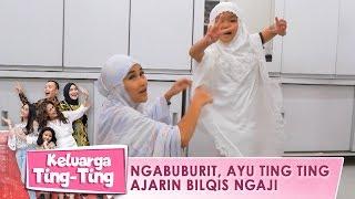 Ngabuburit, Ayu Ting Ting Ajarin Bilqis Ngaji - Keluarga Ting Ting (3/5) PART 2