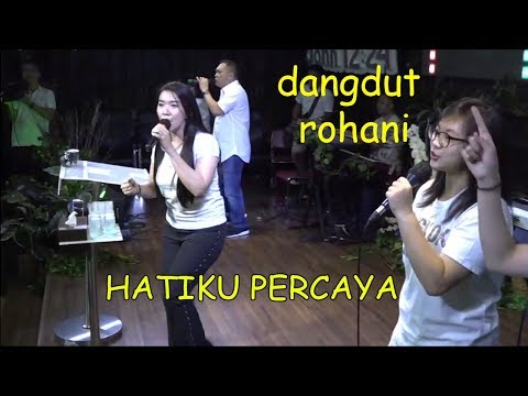 HATIKU PERCAYA ( Dangdut Rohani Kristen )  By Rachel Mutiara