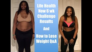 6 Wk Challenge Results & How To Lose Weight Q&A Live