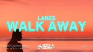 LANES - Walk Away (Lyrics)
