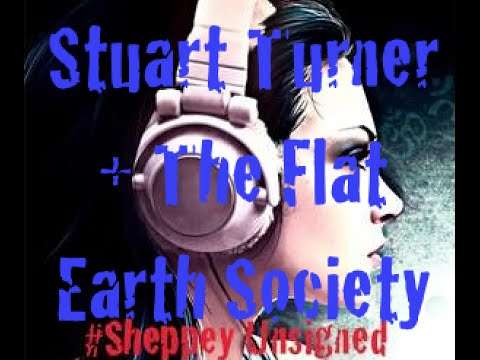 Sheppey Unsigned: Stuart Turner and the Flat Earth Society 11.02.16