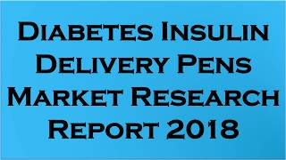 Diabetes Insulin Delivery Pens market will surpass US$ 14 4 Billion Threshold  by 2025
