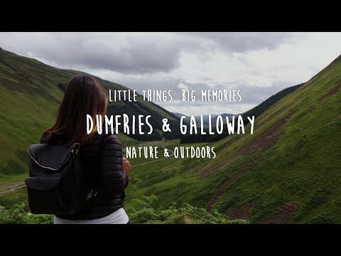 Little Things, Big Memories - Dumfries & Galloway's Nature & Outdoors