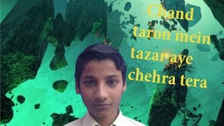 Chand taron me najar aye chehra