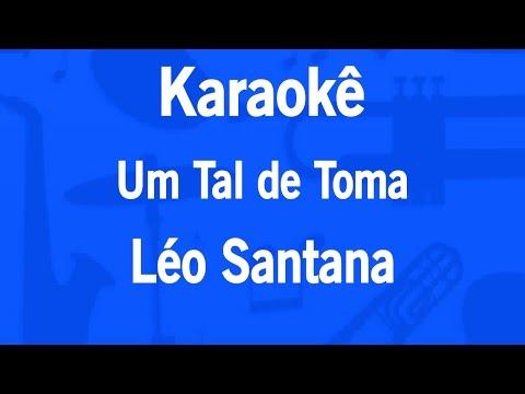 Karaokê Um Tal de Toma - Léo Santana