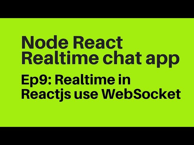 Ep9: Realtime use WebSockets in Reactjs Messenger Chat app