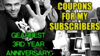 GearBest3rdAnniversary! Amazing Coupons for my Subscribers!Epic Discounts smartphones/tablets