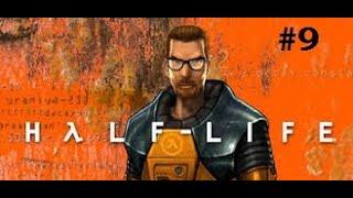 Half Life Walk Through #9