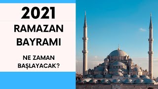 RAMAZAN BAYRAMI NE ZAMAN 2021 ?