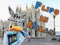FLIPS IN MILANO !!!