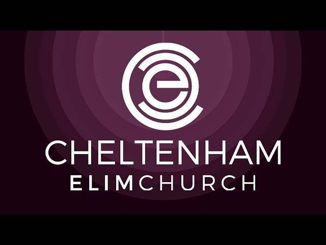 Cheltenham Elim Church Service - 11th July 2021