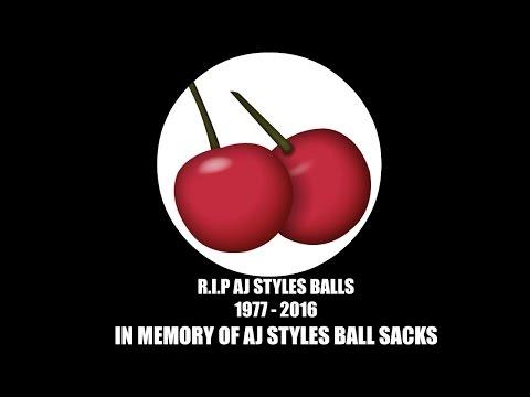 R.I.P AJ STYLES BALLS 1977 - 2016