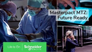 Masterpact MTZ: Future Ready for the Connected World