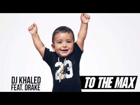 DJ Khaled ft Drake To the Max Download For Free