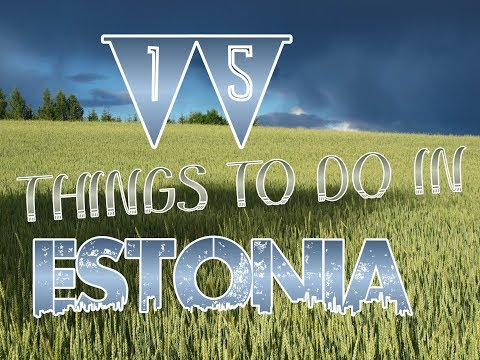 Top 15 Things To Do In Estonia