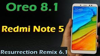 How to Update Android Oreo 8.1 in Xiaomi Redmi Note 5 (Resurrection Remix v6.1) Install & Review