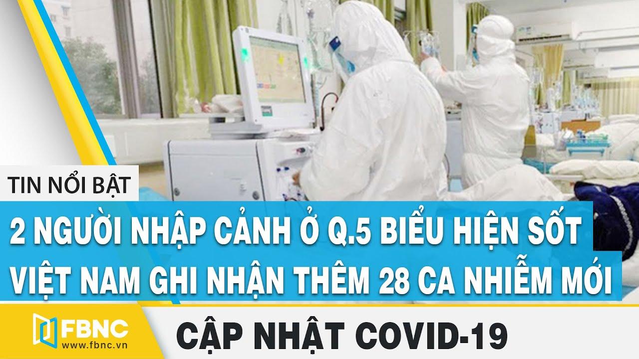 Covid Hom Nay Tối 1 8 Tp Hcm Phong Tỏa Con Hẻm Co Người Nghi Nhiễm Vn Them 28 Ca Nhiễm Mới Fbnc Youtube