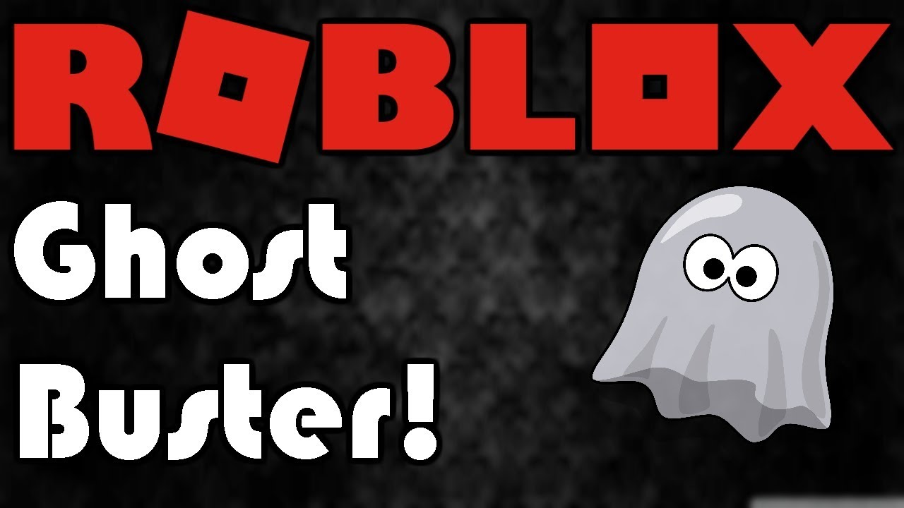 Roblox Ghost Buster Ghostbusters Simulator Youtube