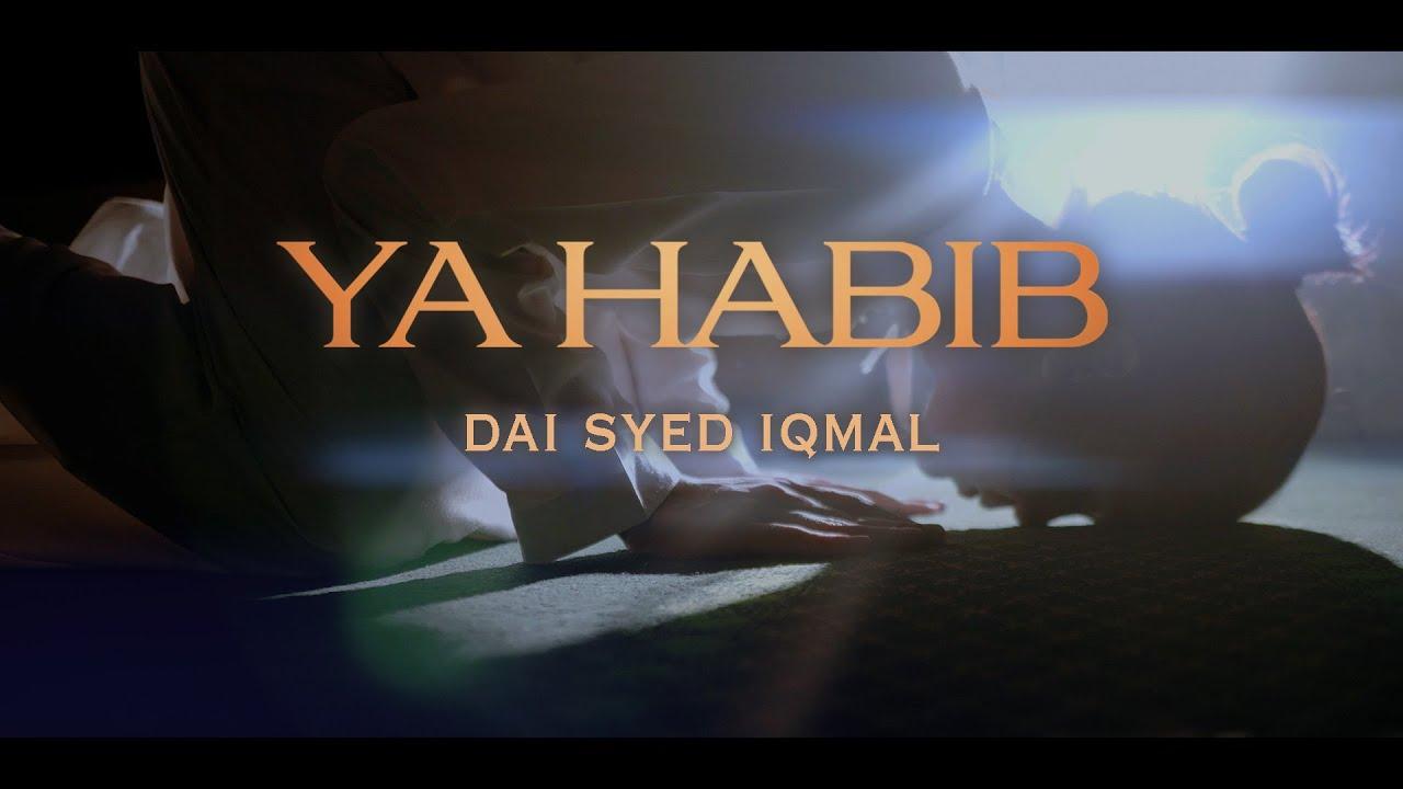 Download DAI SYED IQMAL - YA HABIB (OFFICIAL MUSIC VIDEO)
