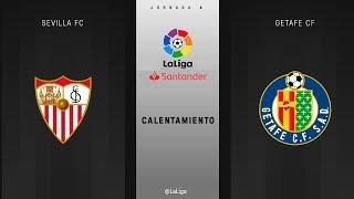 Calentamiento Sevilla Fc vs Getafe CF