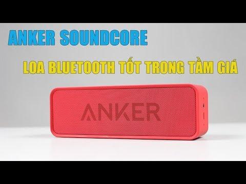 Review loa Anker SoundCore – Rất tốt trong tầm giá dưới 1 triệu