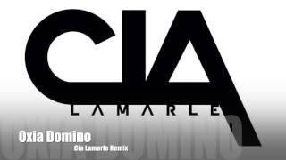 Oxia Domino Cia Lamarle Remix