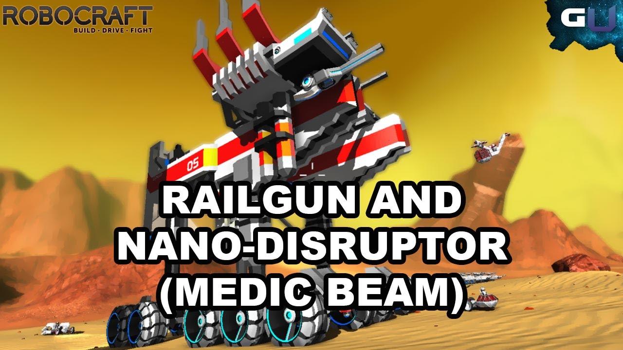 Robocraft - Railgun and Nano-Disruptor (Medic Beam)