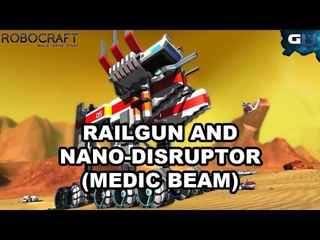 Robocraft - Railgun and Nano-Disruptor (Medic Beam) - YouTube
