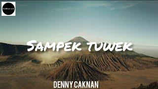 SAMPEK TUWEK    DENNY CAKNAN (UnOfficial Lirik)