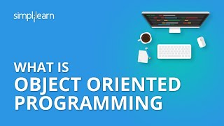 What is Object Oriented Programming | Java Tutorial | Java Training Videos | Simplilearn