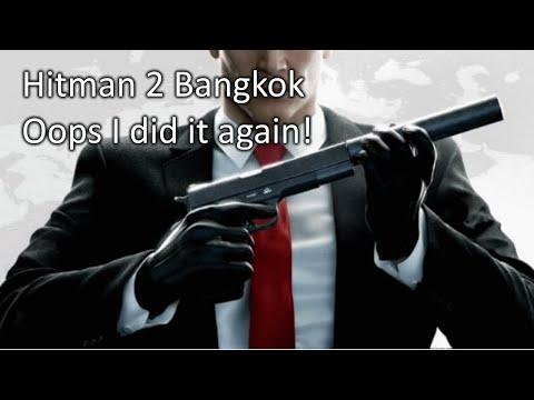 Hitman 2 Bangkok Oops I Did It Again Challenge Guide Youtube