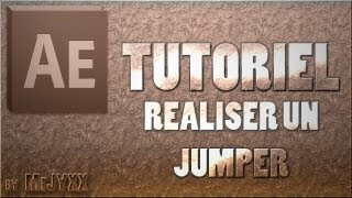 TUTO FR | Réaliser un Jumper | After Effect
